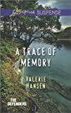 A Trace of Memory (Love Inspired Suspense\The Defenders)