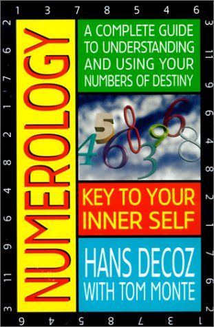 Numerology: A Complete Guide to Understanding and Using Your Numbers of Destiny, by Hans Decoz