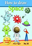 How to Draw Space, Monsters, Spaceships, Aliens and Other Space Drawings (Educational Kids Game) (how to draw comics and cartoon characters)