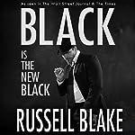 Black Is the New Black: Black Series, Volume 3 | Russell Blake