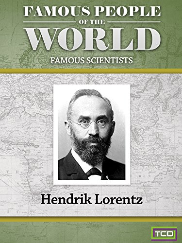 Famous People of the World - Famous Scientists - Hendrik Lorentz
