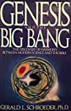 Genesis and the Big Bang: The Discovery of Harmony Between Modern Science & the Bible