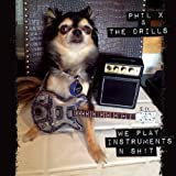 We Play Instruments n Sh!T [Explicit]