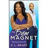 The Bum Magnet ~ K. L. Brady