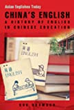Bob Adamson China's English: A History of English in Chinese Education (Asian Englishes Today)