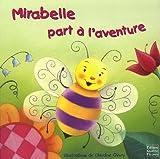 echange, troc Jenna Riggs, Beth Engleman Berner, Claudine Gévry - Mirabelle part à l'aventure