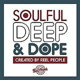 Soulful Deep & Dope (Created By Reel People)