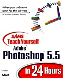 Sams Teach Yourself Adobe Photoshop 5.5 in 24 Hours (Teach Yourself -- Hours) (0672317230) by Rose, Carla