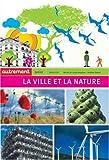 echange, troc Michel Da Costa Gonçalves, Geoffrey Galand - La ville et la nature