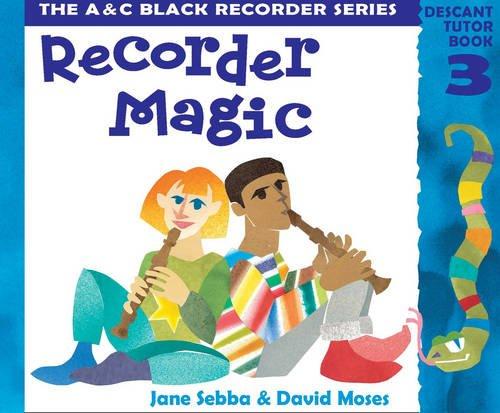 Recorder Magic - Recorder Magic: Descant Tutor Book 3: Tutor Book Bk. 3