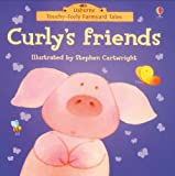 Curly's Friends (Touchy-feely Farmyard Tales) (0746070853) by Phil Roxbee Cox