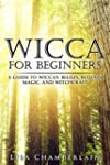 Wicca for Beginners: A Guide to Wicca...