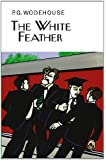 The White Feather (Collector's Wodehouse)