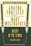 Absent in the Spring and Other Novels: Absent in the Spring/Giant's Bread/The Rose and the Yew Tree (Mary Westmacott Omnibus (Prebound)) (1417706821) by Christie, Agatha