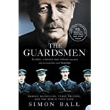 The Guardsmen: Harold Macmillan, Three Friends and the World they Madeby Simon Ball