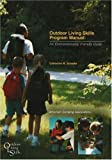 Outdoor Living Skills Program Manual: An Environmentally Friendly Guide