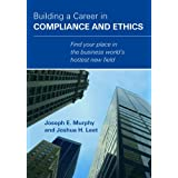 Building a Career in Compliance and Ethics ~ Joseph E. Murphy