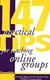 147 Practical Tips for Teaching Online Groups: Essentials of Web-Based Education (189185934X) by Donald E. Hanna
