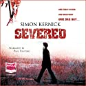 Severed (       UNABRIDGED) by Simon Kernick Narrated by Paul Panting
