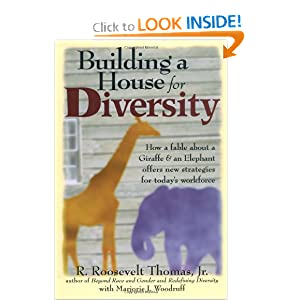 Building a House for Diversity: A Fable About a Giraffe & an Elephant Offers New Strategies for Today's Workforce
