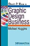 Start & Run a Graphic Design Business (Start & Run Business Series)