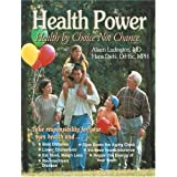 "Health Power: Health by Choice Not Chancevon ""Aileen Ludington"""