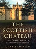 img - for Scottish Chateau: The Country House of Renaissance Scotland (Theologische Bibliothek Toepelmann) book / textbook / text book