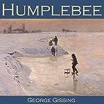 Humplebee | George Gissing