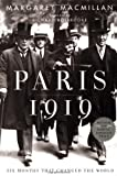 Paris 1919: Six Months That Changed the World: Written by Margaret MacMillan, 2002 Edition, (1st Edition) Publisher: Random House [Hardcover]