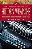 img - for Hidden Weapons: Allied Secret and Undercover Services in World War II (Pen and Sword Military Classics) book / textbook / text book