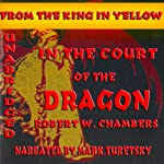 In the Court of the Dragon   Robert W. Chambers