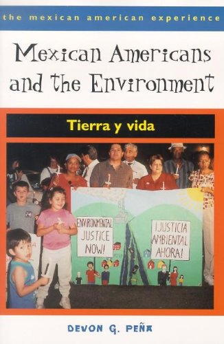 Mexican Americans and the Environment: Tierra y Vida (The...