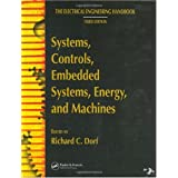 Systems, Controls, Embedded Systems, Energy, and Machines (The Electrical Engineering Handbook Third Edition)