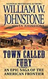 An Epic Saga of the American Frontier (A Town Callled Fury)