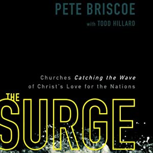 The Surge: Churches Catching the Wave of Christ's Love for the Nations   [Pete Briscoe]