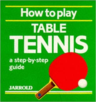 How to Play Table Tennis: A Step-By-Step Guide (Jarrold Sports)