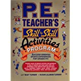 P. E. Teacher's Skill-By-Skill Activities Program: Success-Oriented Sports Experiences for Grades K-8 ~ Lowell F. Turner