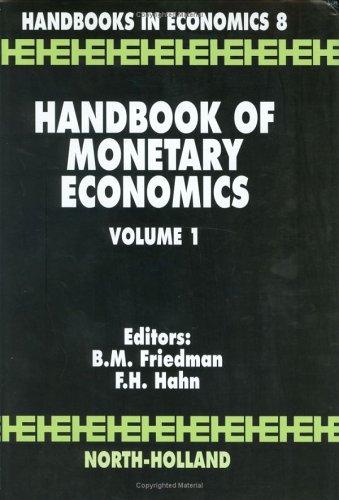Handbook of Monetary Economics. Volume 1