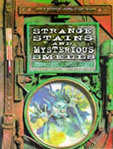Strange Stains and Mysterious Smells: Based on Quentin Cottington's Journal of Faery Research by Terry Jones and Brian Froud