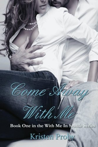 Come Away With Me: Book One in the With Me In Seattle Series (Volume 1) (Tied With Me compare prices)