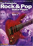 The Complete Rock and Pop Guitar Player: Bk. 3