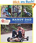 Handy Dad: 25 Awesome Projects for Da...