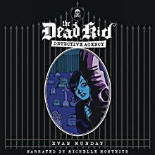 Dead Kid Detective Agency Audiobook by Evan Munday Narrated by Michelle Monteith