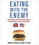 img - for Eating with the Enemy: How I Waged Peace with North Korea from My BBQ Shack in Hackensack book / textbook / text book