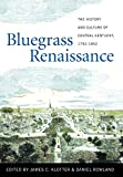 img - for Bluegrass Renaissance: The History and Culture of Central Kentucky, 1792-1852 book / textbook / text book