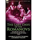 img - for The Last Days of the Romanovs: the Murder of the Tsar & the Russian Royal Family, 1918 (Paperback) - Common book / textbook / text book