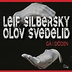 Gå i döden [Time to Die] | Olov Svedelid,Leif Silbersky