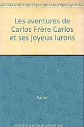 Frère Carlos et ses joyeux lurons