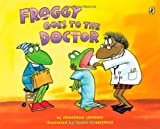 Froggy Goes to the Doctor (0142401935) by London, Jonathan