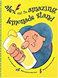 Alex and the Amazing Lemonade Stand [Hardcover]